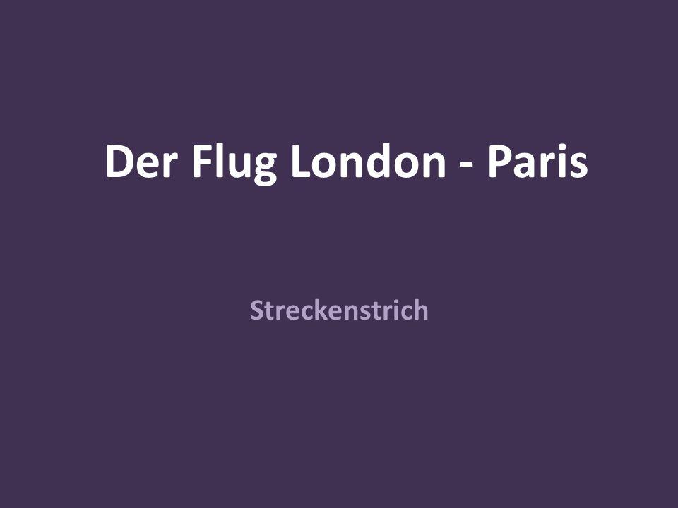 Der Flug London - Paris Streckenstrich