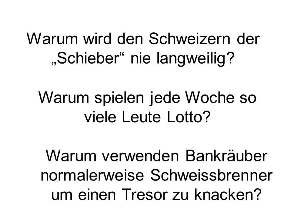 """Warum wird den Schweizern der """"Schieber nie langweilig."""
