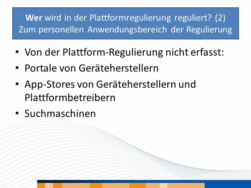 Wer wird in der Plattformregulierung reguliert? (2) Zum personellen Anwendungsbereich der Regulierung Von der Plattform-Regulierung nicht erfasst: Por
