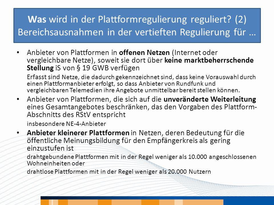 Was wird in der Plattformregulierung reguliert? (2) Bereichsausnahmen in der vertieften Regulierung für … Anbieter von Plattformen in offenen Netzen (