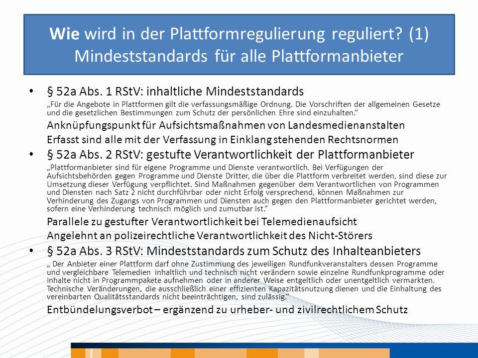 """Wie wird in der Plattformregulierung reguliert? (1) Mindeststandards für alle Plattformanbieter § 52a Abs. 1 RStV: inhaltliche Mindeststandards """"Für d"""