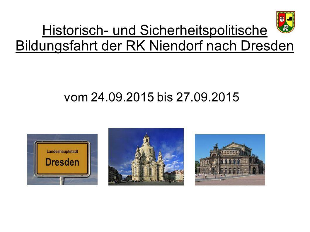 Historisch- und Sicherheitspolitische Bildungsfahrt der RK Niendorf nach Dresden vom 24.09.2015 bis 27.09.2015
