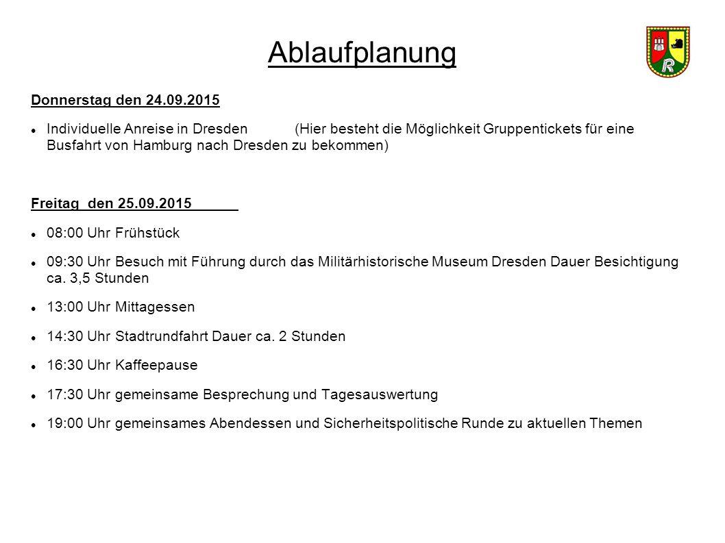Ablaufplanung Donnerstag den 24.09.2015 Individuelle Anreise in Dresden (Hier besteht die Möglichkeit Gruppentickets für eine Busfahrt von Hamburg nac