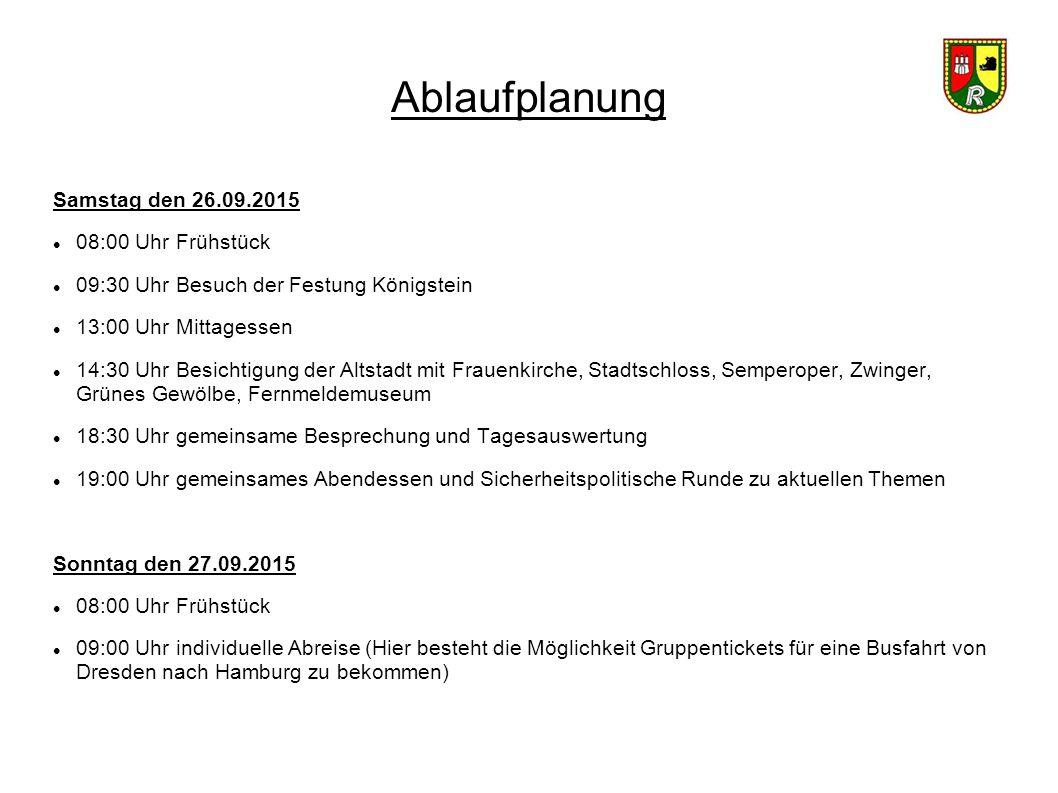 Ablaufplanung Samstag den 26.09.2015 08:00 Uhr Frühstück 09:30 Uhr Besuch der Festung Königstein 13:00 Uhr Mittagessen 14:30 Uhr Besichtigung der Alts