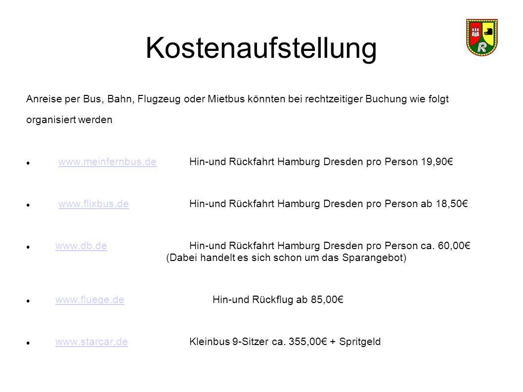 Kostenaufstellung Anreise per Bus, Bahn, Flugzeug oder Mietbus könnten bei rechtzeitiger Buchung wie folgt organisiert werden www.meinfernbus.deHin-un