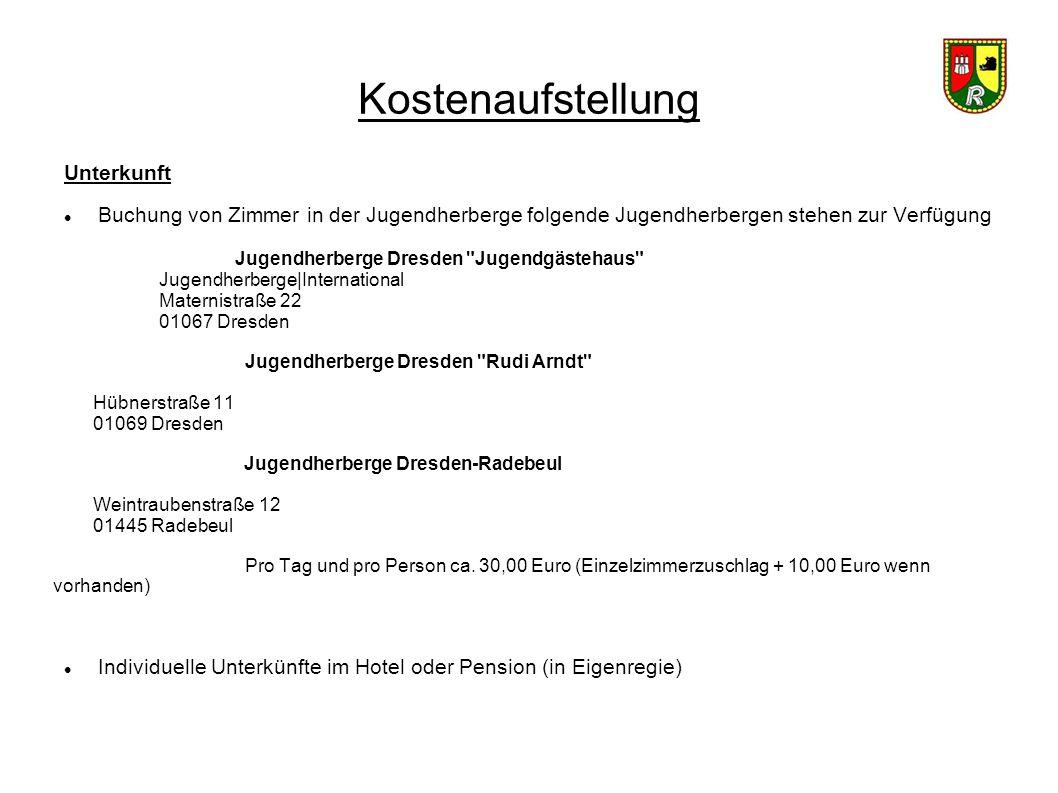 Kostenaufstellung Unterkunft Buchung von Zimmer in der Jugendherberge folgende Jugendherbergen stehen zur Verfügung Jugendherberge Dresden
