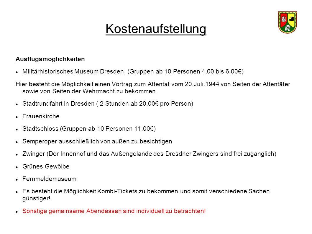 Kostenaufstellung Ausflugsmöglichkeiten Militärhistorisches Museum Dresden (Gruppen ab 10 Personen 4,00 bis 6,00€) Hier besteht die Möglichkeit einen