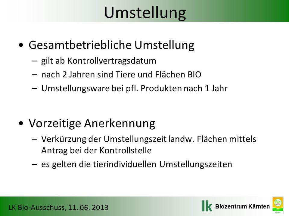 Biozentrum Kärnten LK Bio-Ausschuss, 11. 06. 2013 Allgemeine Ausnahmen