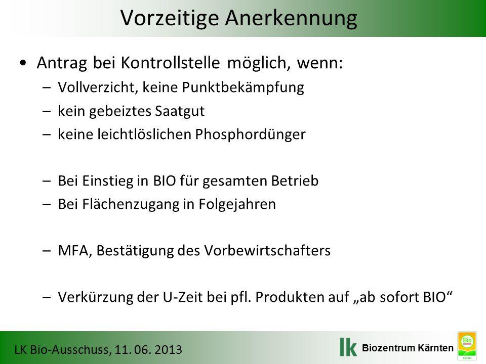 Biozentrum Kärnten LK Bio-Ausschuss, 11. 06. 2013 Zusammenfassung