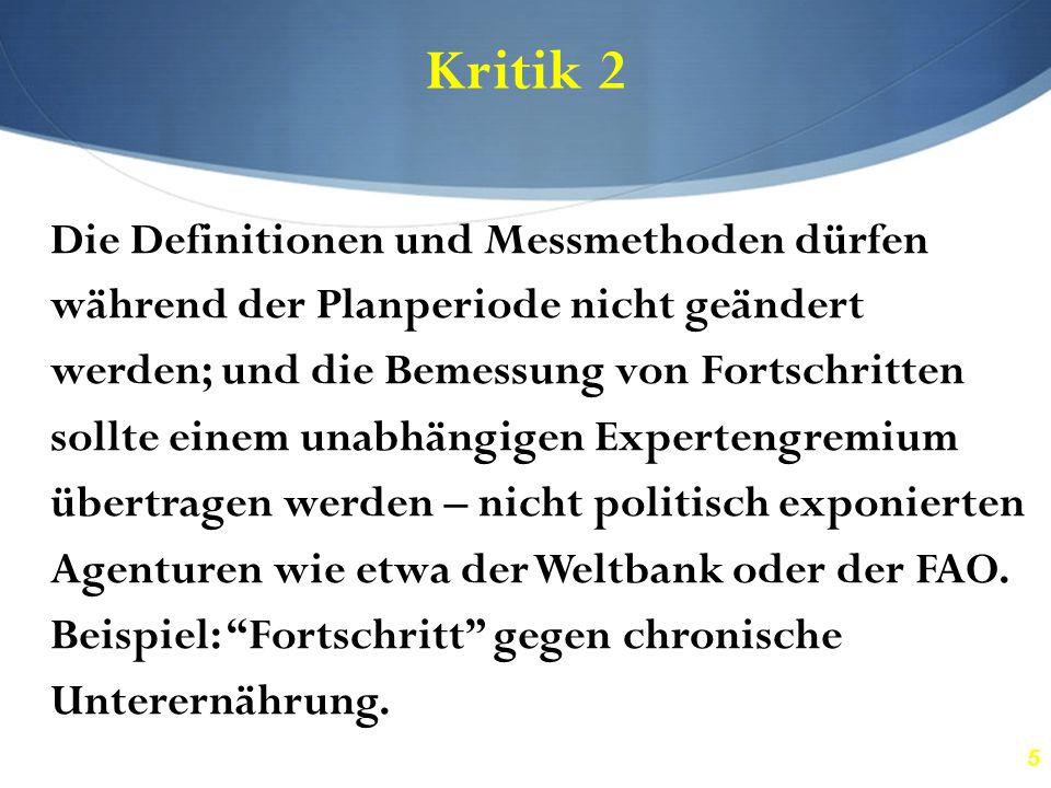 5 Kritik 2 Die Definitionen und Messmethoden dürfen während der Planperiode nicht geändert werden; und die Bemessung von Fortschritten sollte einem un