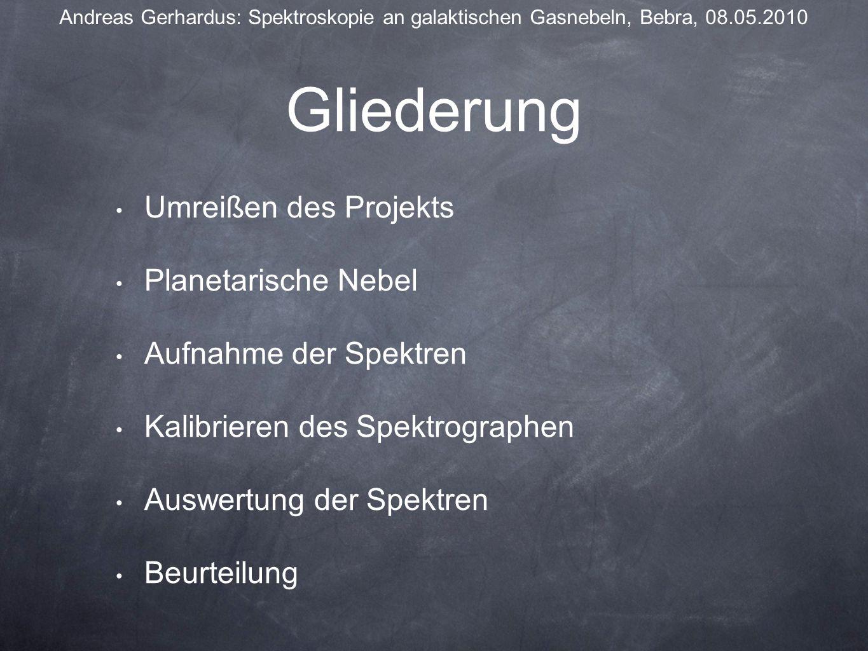 Orionnebel Andreas Gerhardus: Spektroskopie an galaktischen Gasnebeln, Bebra, 08.05.2010 Entdeckung: 1610 Entfernung: 1350 Lj Scheinbare Helligkeit: 4 mag Durchmesser: 30 Lj