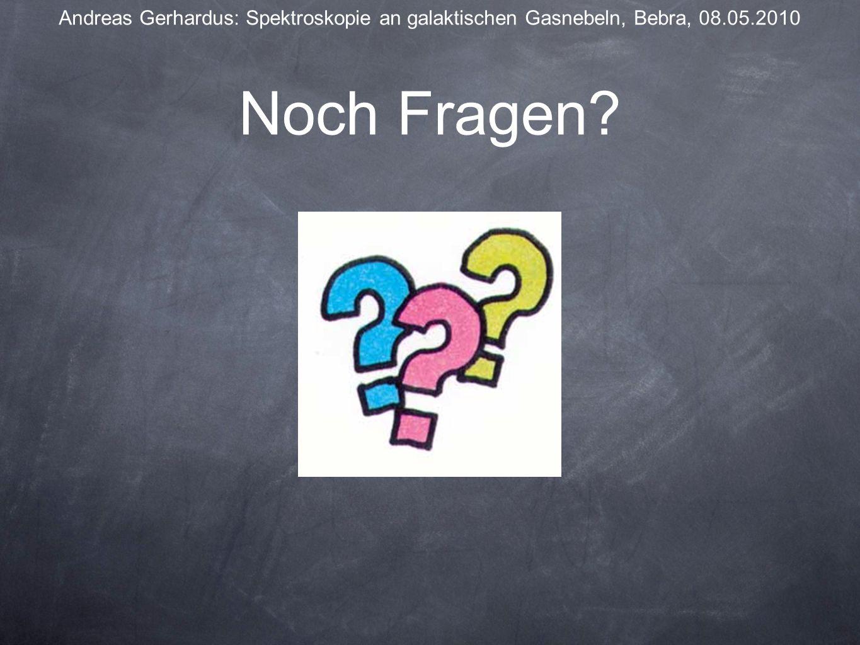 Noch Fragen? Andreas Gerhardus: Spektroskopie an galaktischen Gasnebeln, Bebra, 08.05.2010