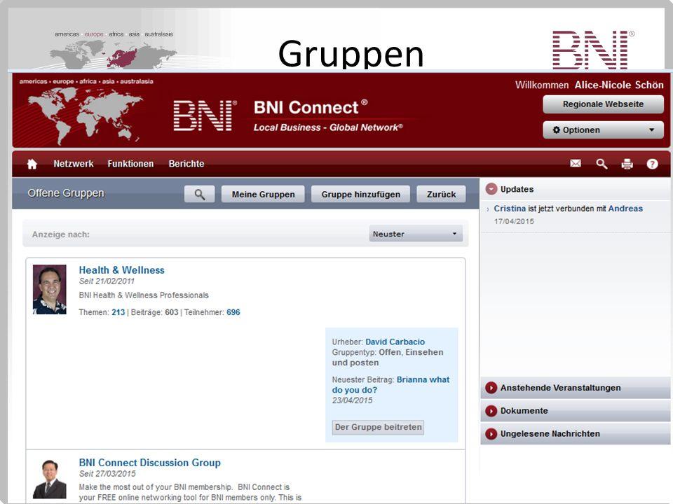 Gruppen Diskutiere über bestimmte Themenbereiche mit BNI Mitgliedern weltweit Mache dich weltweit sichtbar(er)