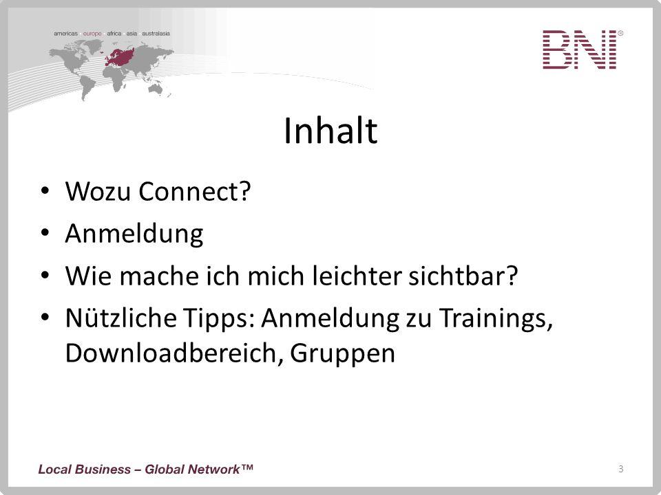 3 Inhalt Wozu Connect? Anmeldung Wie mache ich mich leichter sichtbar? Nützliche Tipps: Anmeldung zu Trainings, Downloadbereich, Gruppen