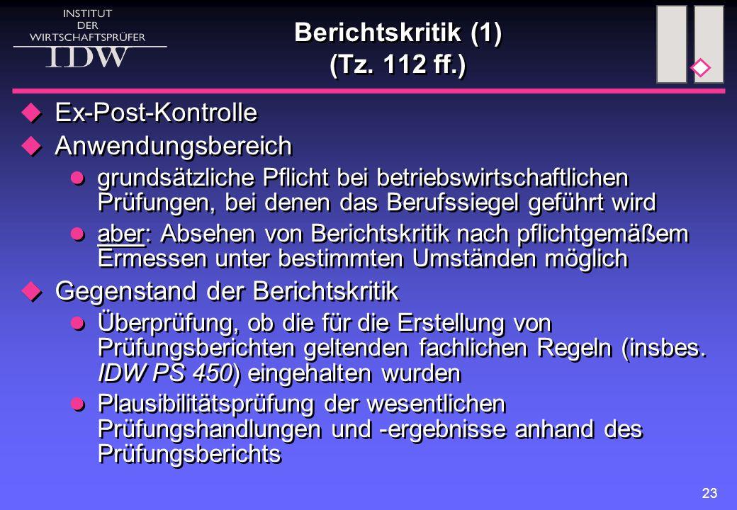 23 Berichtskritik (1) (Tz. 112 ff.)  Ex-Post-Kontrolle  Anwendungsbereich grundsätzliche Pflicht bei betriebswirtschaftlichen Prüfungen, bei denen d