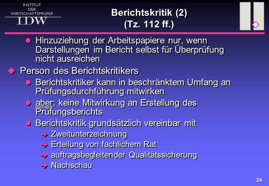 24 Berichtskritik (2) (Tz. 112 ff.) Hinzuziehung der Arbeitspapiere nur, wenn Darstellungen im Bericht selbst für Überprüfung nicht ausreichen  Perso