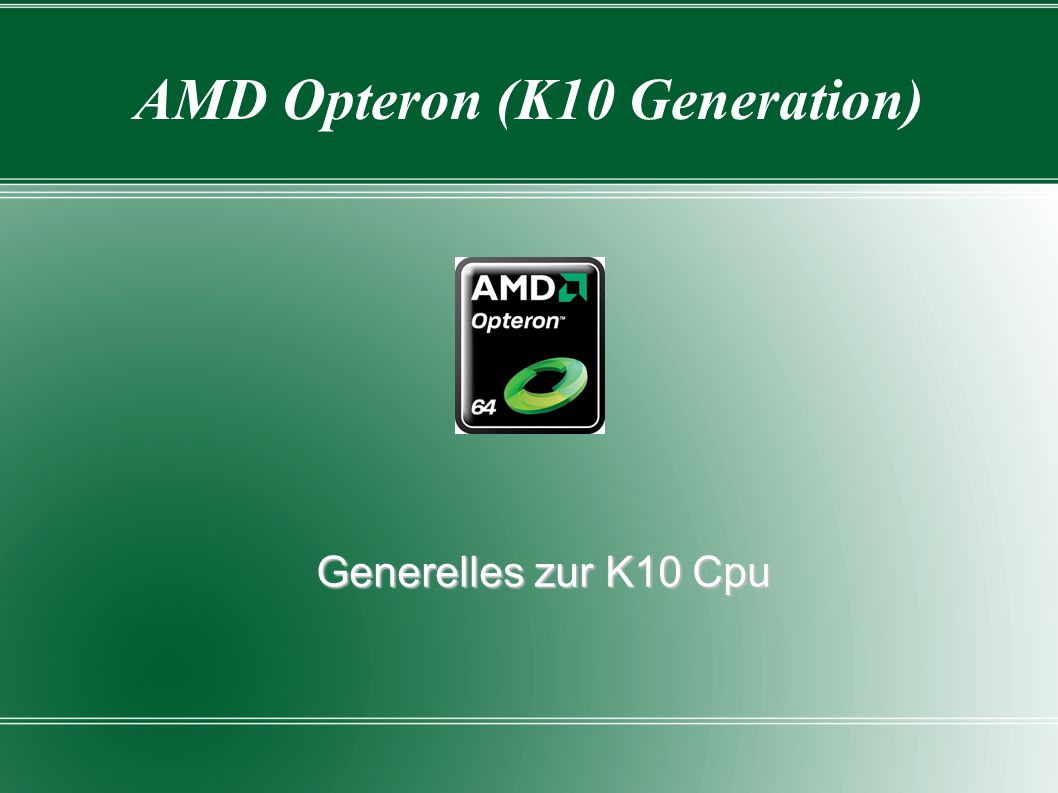 AMD Opteron (K10 Generation) Generelles zur K10 Cpu