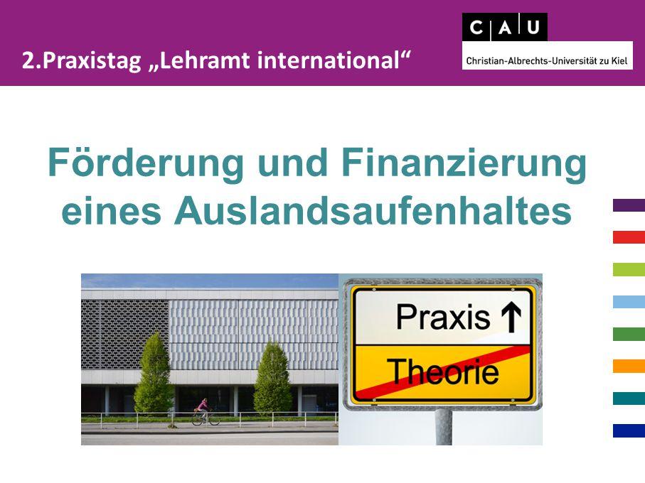 """2.Praxistag """"Lehramt international Förderung und Finanzierung eines Auslandsaufenhaltes"""