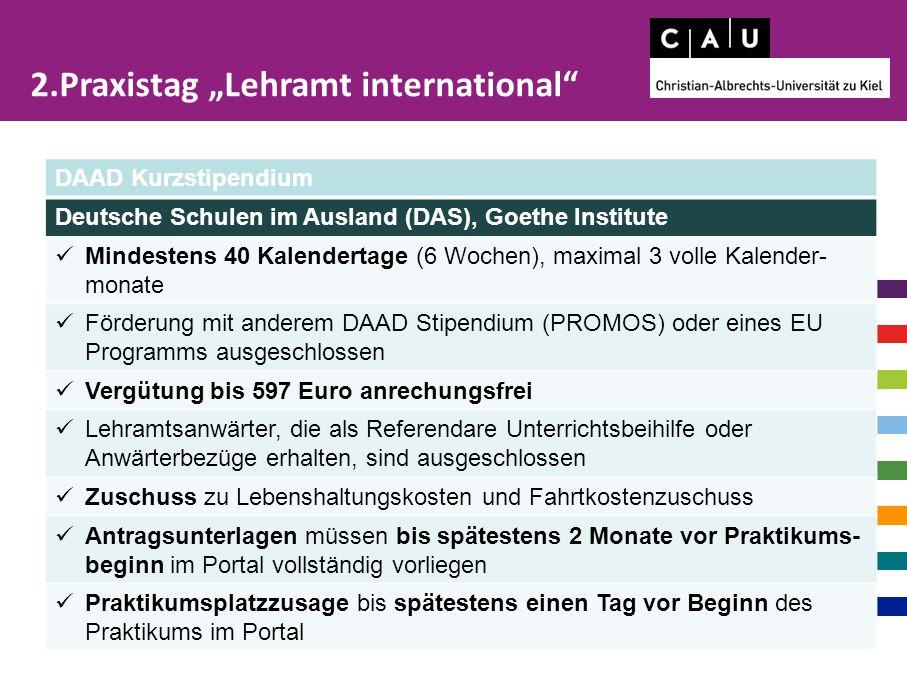 DAAD Kurzstipendium Deutsche Schulen im Ausland (DAS), Goethe Institute Mindestens 40 Kalendertage (6 Wochen), maximal 3 volle Kalender- monate Förder