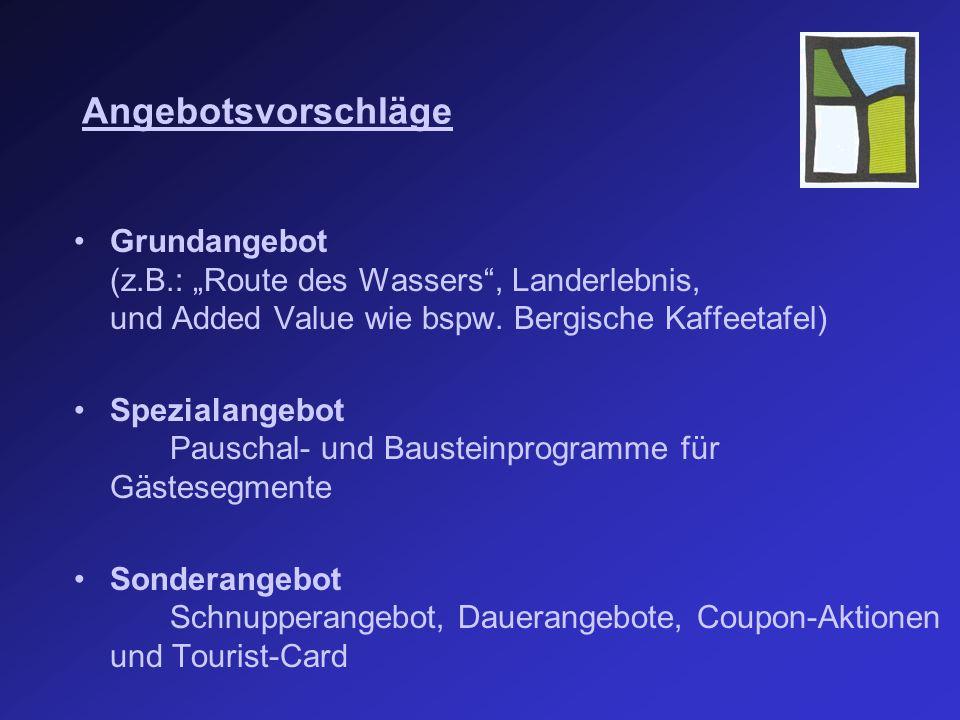 """Grundangebot (z.B.: """"Route des Wassers , Landerlebnis, und Added Value wie bspw."""