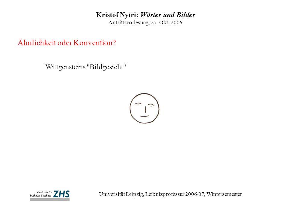 Ähnlichkeit oder Konvention.Kristóf Nyíri: Wörter und Bilder Antrittsvorlesung, 27.