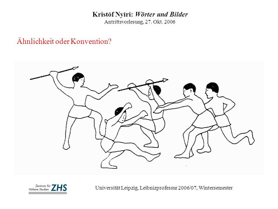 Kristóf Nyíri: Wörter und Bilder Antrittsvorlesung, 27. Okt. 2006 Universität Leipzig, Leibnizprofessur 2006/07, Wintersemester Ähnlichkeit oder Konve