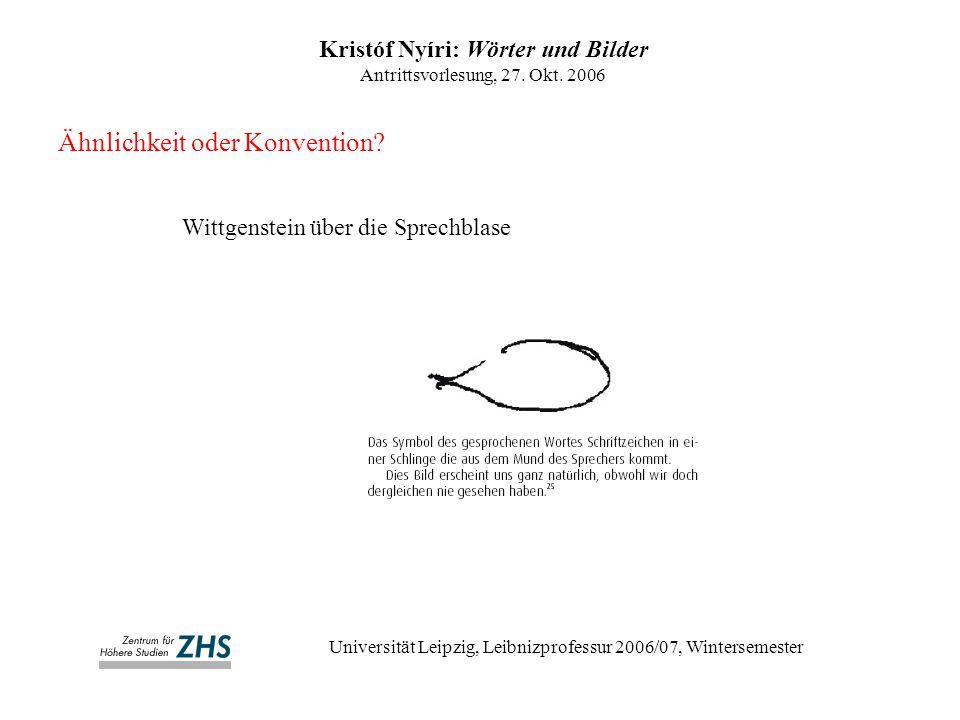 Kristóf Nyíri: Wörter und Bilder Antrittsvorlesung, 27. Okt. 2006 Universität Leipzig, Leibnizprofessur 2006/07, Wintersemester Wittgenstein über die