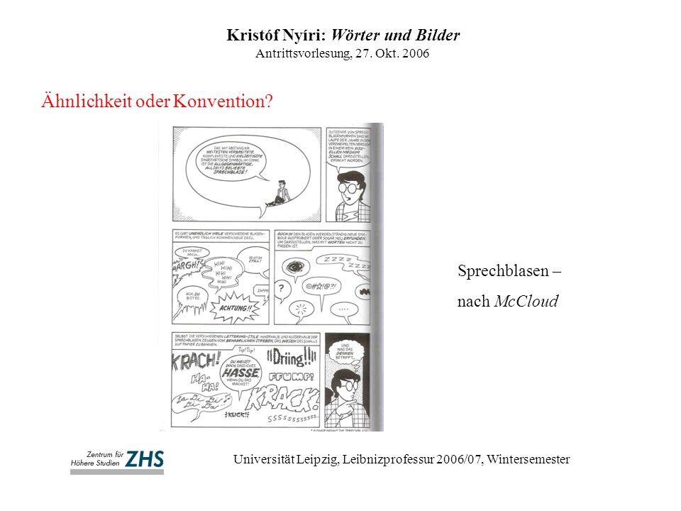 Ähnlichkeit oder Konvention? Kristóf Nyíri: Wörter und Bilder Antrittsvorlesung, 27. Okt. 2006 Universität Leipzig, Leibnizprofessur 2006/07, Winterse