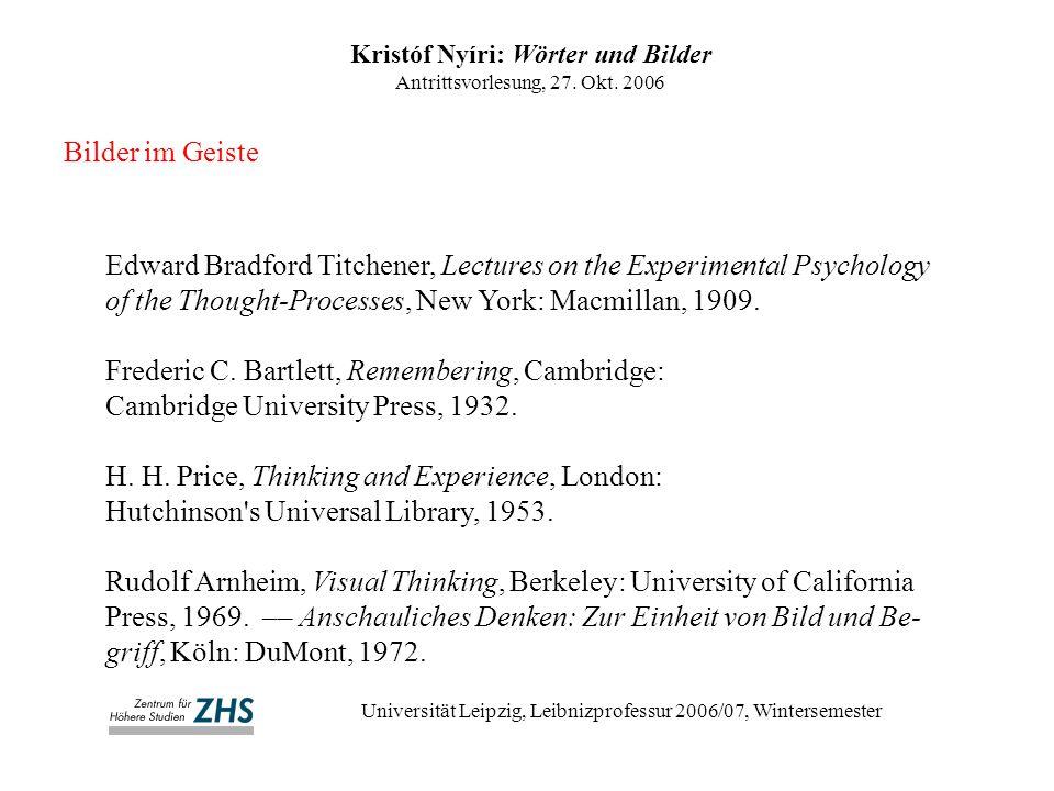 Bilder im Geiste Kristóf Nyíri: Wörter und Bilder Antrittsvorlesung, 27. Okt. 2006 Universität Leipzig, Leibnizprofessur 2006/07, Wintersemester Edwar