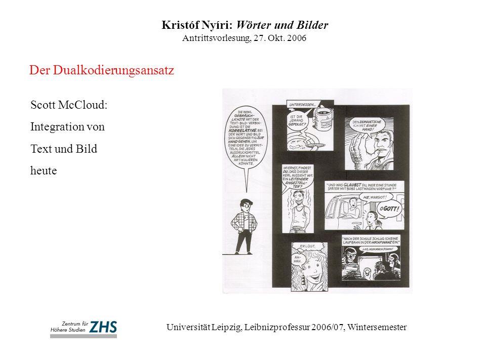 Der Dualkodierungsansatz Kristóf Nyíri: Wörter und Bilder Antrittsvorlesung, 27. Okt. 2006 Universität Leipzig, Leibnizprofessur 2006/07, Wintersemest