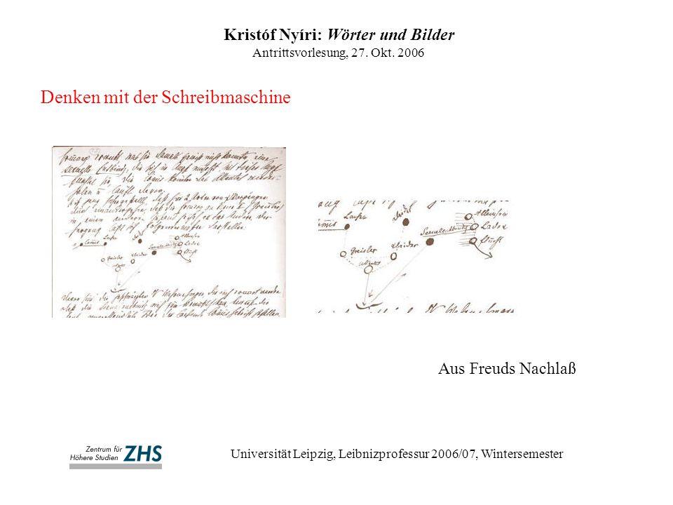 Denken mit der Schreibmaschine Kristóf Nyíri: Wörter und Bilder Antrittsvorlesung, 27.