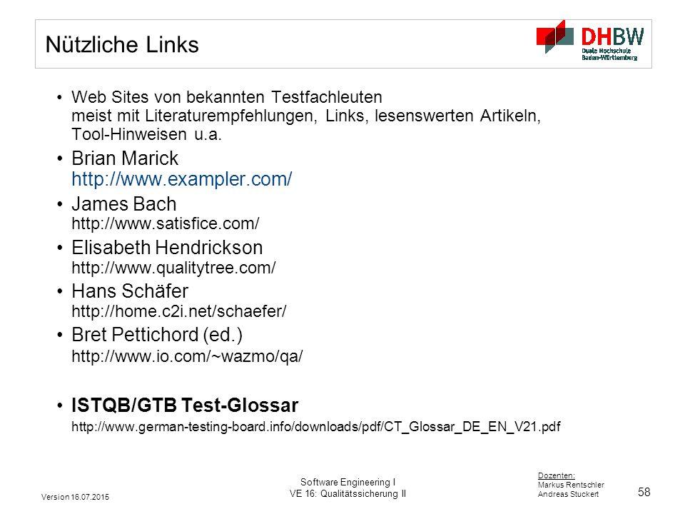 58 Dozenten: Markus Rentschler Andreas Stuckert Version 16.07.2015 Software Engineering I VE 16: Qualitätssicherung II Nützliche Links Web Sites von b