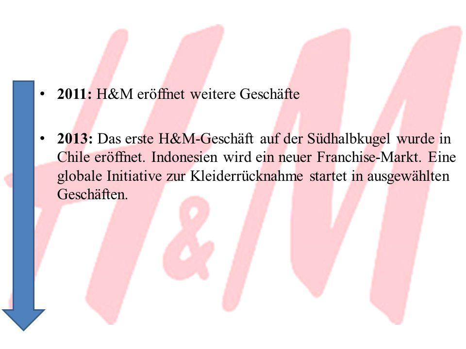 2011: H&M eröffnet weitere Geschäfte 2013: Das erste H&M-Geschäft auf der Südhalbkugel wurde in Chile eröffnet. Indonesien wird ein neuer Franchise-Ma