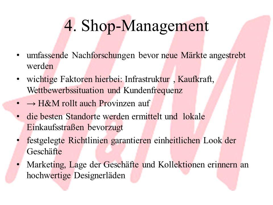 4. Shop-Management umfassende Nachforschungen bevor neue Märkte angestrebt werden wichtige Faktoren hierbei: Infrastruktur, Kaufkraft, Wettbewerbssitu