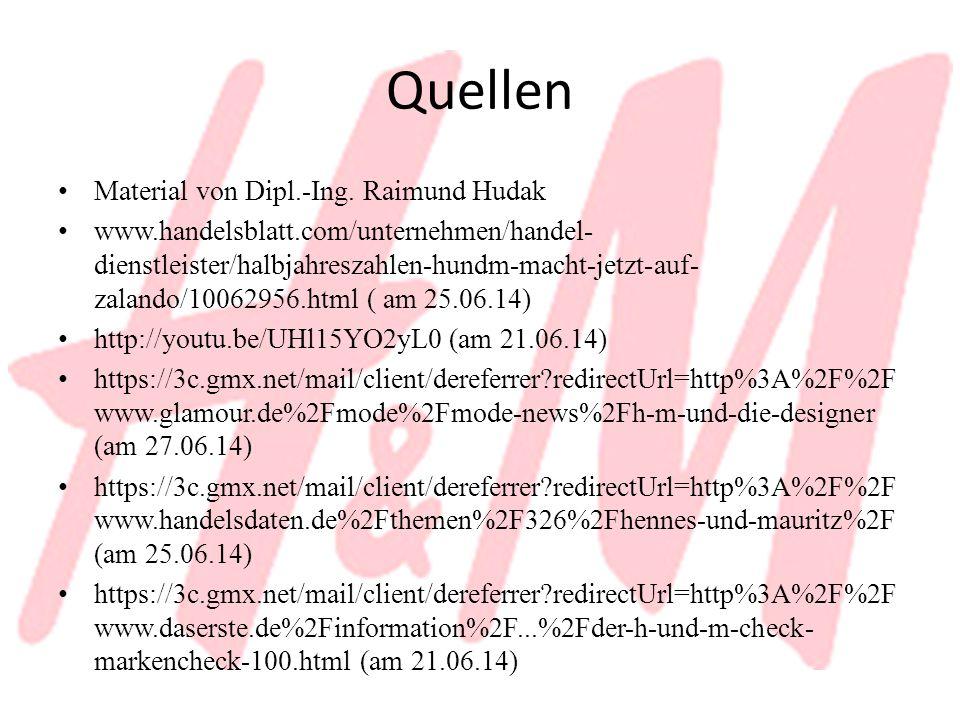 Quellen Material von Dipl.-Ing. Raimund Hudak www.handelsblatt.com/unternehmen/handel- dienstleister/halbjahreszahlen-hundm-macht-jetzt-auf- zalando/1