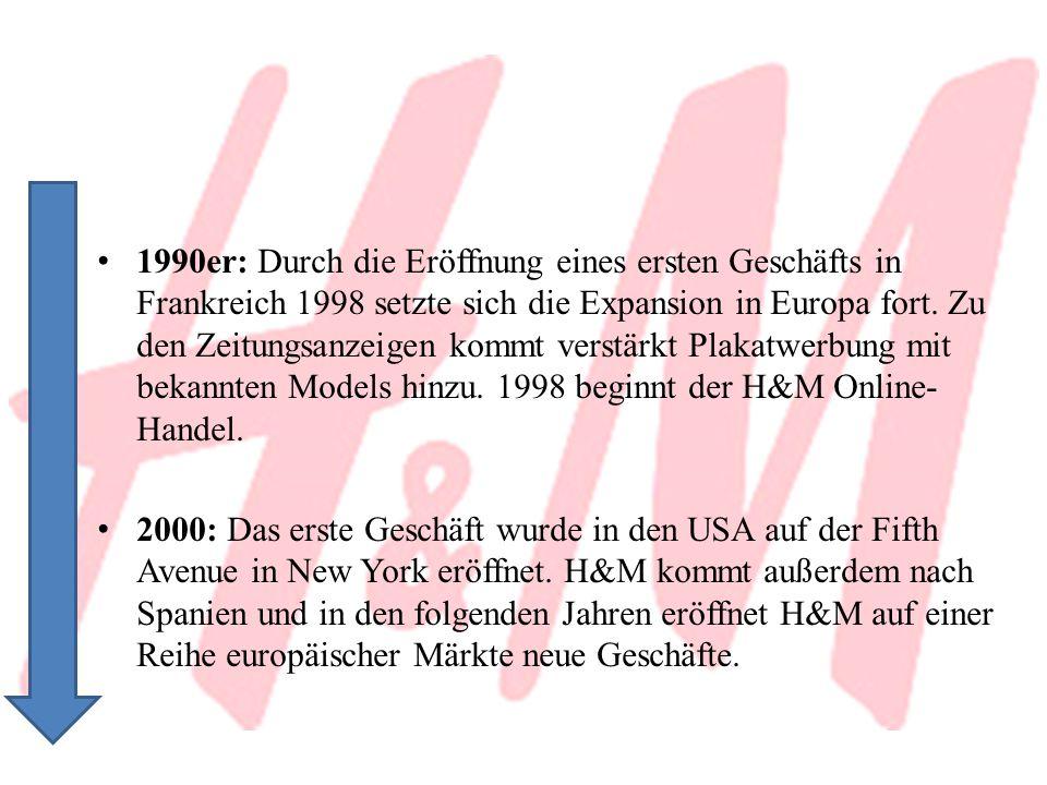 1990er: Durch die Eröffnung eines ersten Geschäfts in Frankreich 1998 setzte sich die Expansion in Europa fort. Zu den Zeitungsanzeigen kommt verstärk
