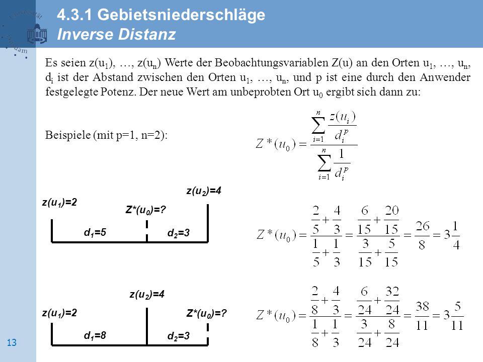 Es seien z(u 1 ), …, z(u n ) Werte der Beobachtungsvariablen Z(u) an den Orten u 1, …, u n, d i ist der Abstand zwischen den Orten u 1, …, u n, und p