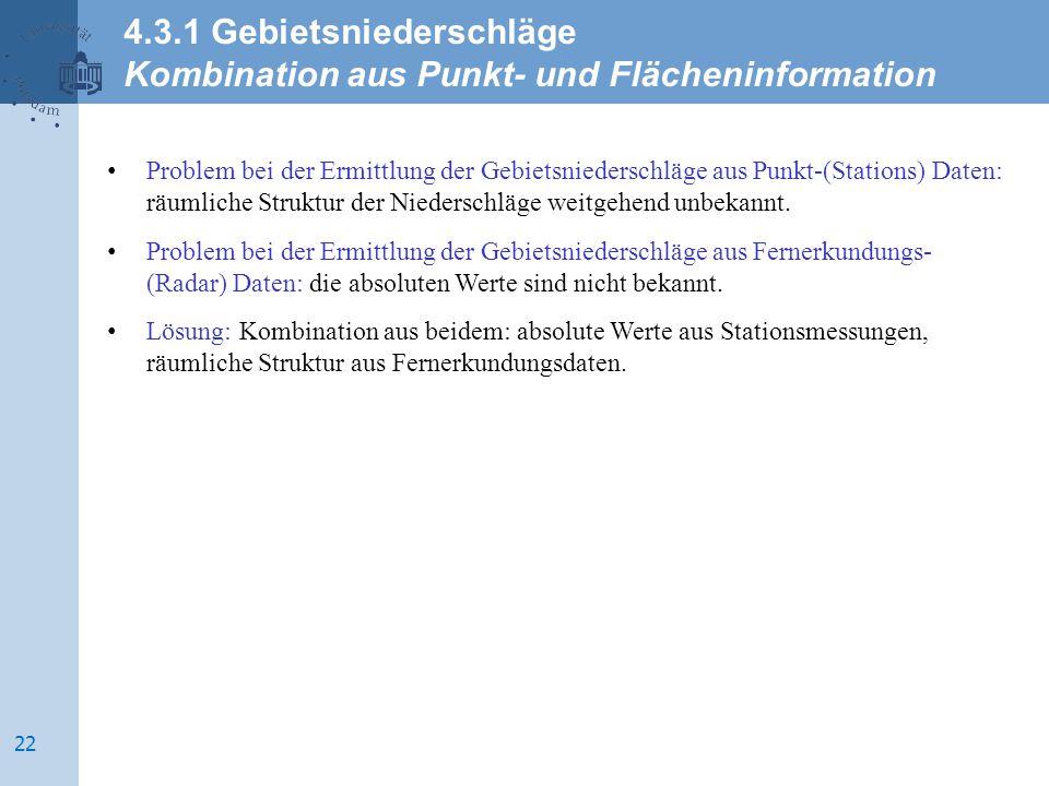 Problem bei der Ermittlung der Gebietsniederschläge aus Punkt-(Stations) Daten: räumliche Struktur der Niederschläge weitgehend unbekannt. Problem bei