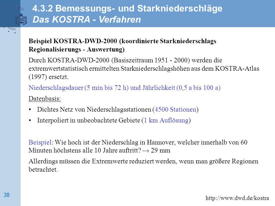 Beispiel KOSTRA-DWD-2000 (koordinierte Starkniederschlags Regionalisierungs - Auswertung) Durch KOSTRA-DWD-2000 (Basiszeitraum 1951 - 2000) werden die
