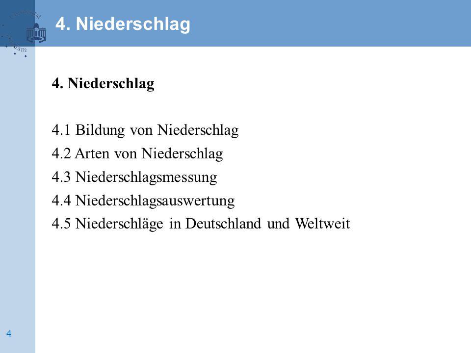 4.4 Niederschlagsauswertung 4.4.1 Gebietsniederschläge und Regionalisierung von Niederschlägen 4.4.2 Bemessungs- und Starkniederschläge 4.