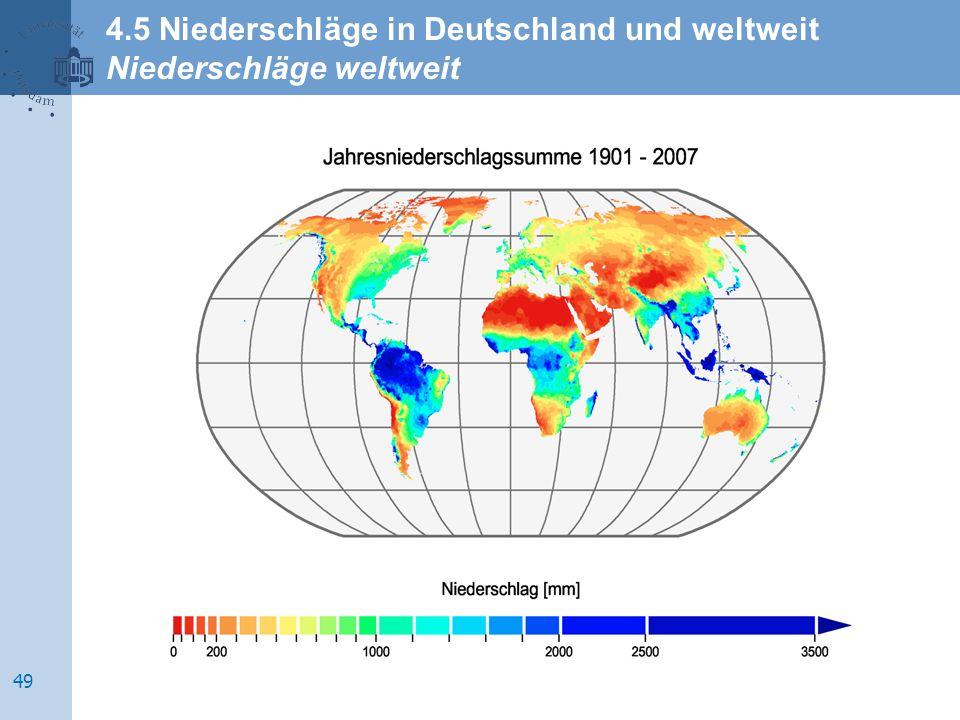 4.5 Niederschläge in Deutschland und weltweit Niederschläge weltweit 49