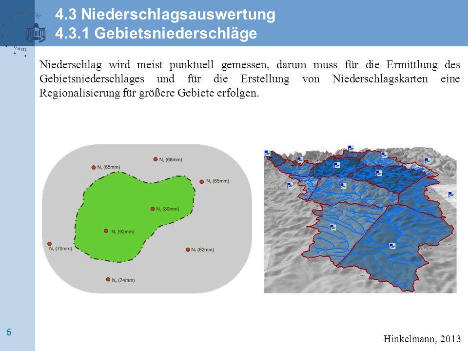 Einfachste Methode: gewichtetes Mittel Nur gut, falls sehr homogenes Gebiet Hinkelmann, 2013 4.3.1 Gebietsniederschläge Gewichtetes Mittel 7