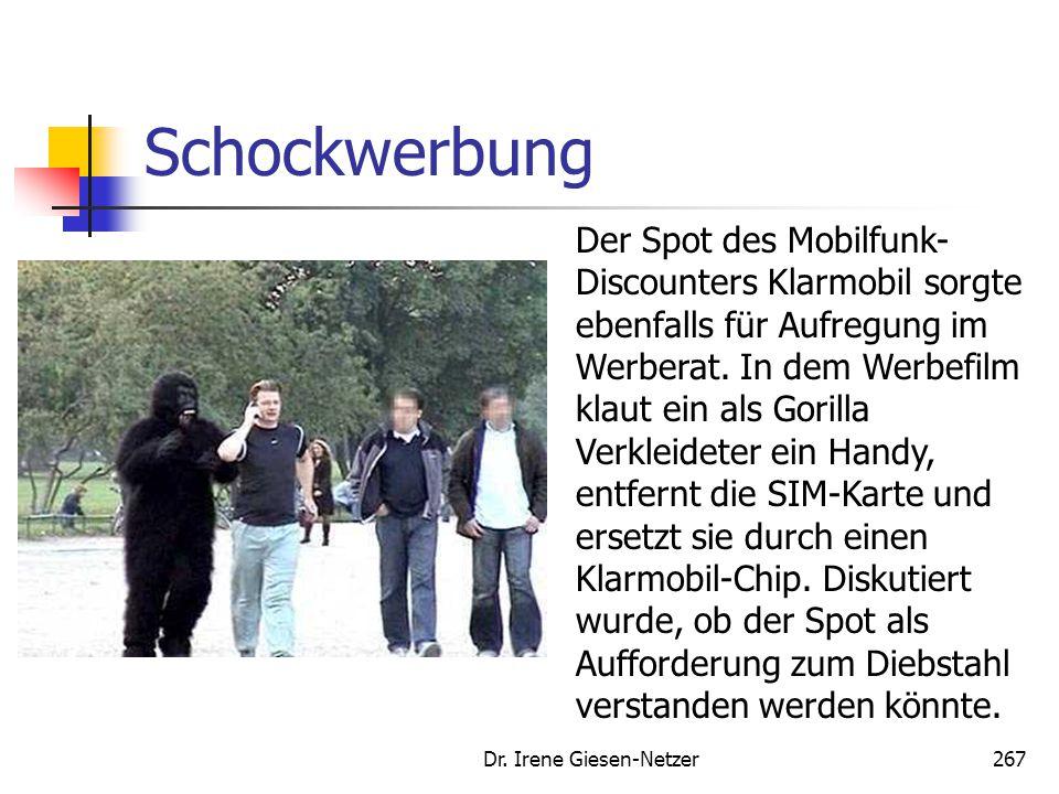 Dr. Irene Giesen-Netzer267 Schockwerbung Der Spot des Mobilfunk- Discounters Klarmobil sorgte ebenfalls für Aufregung im Werberat. In dem Werbefilm kl