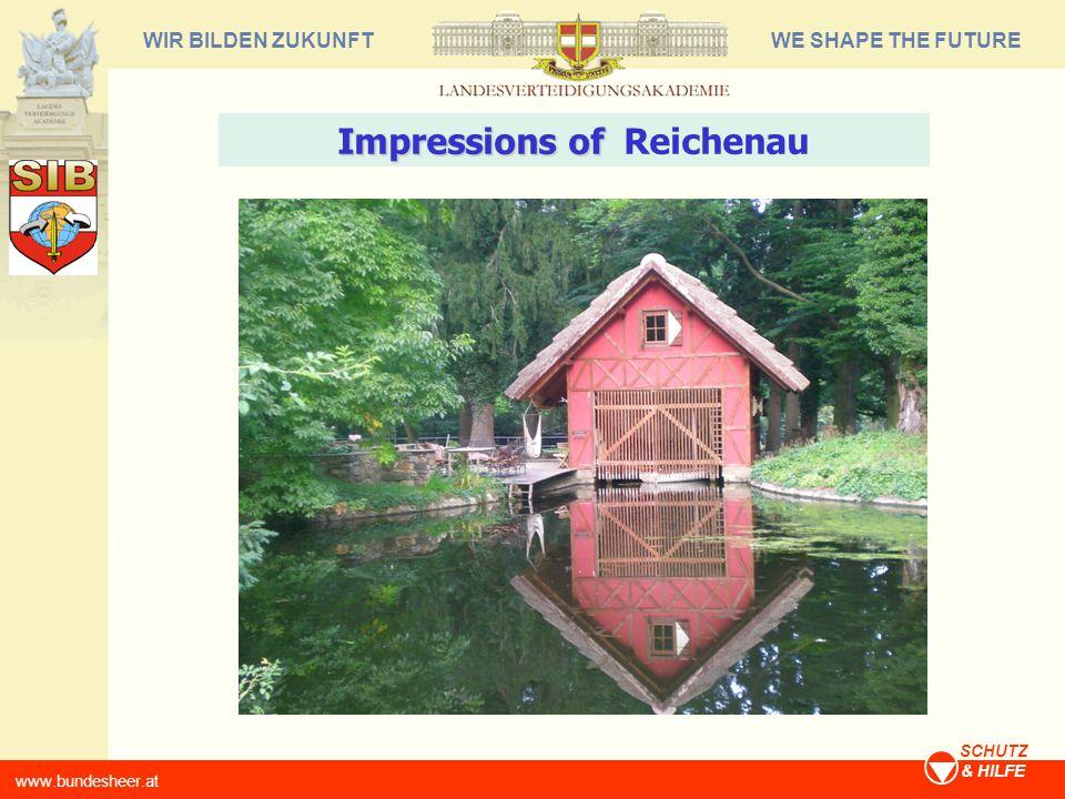 WE SHAPE THE FUTUREWIR BILDEN ZUKUNFT www.bundesheer.at SCHUTZ & HILFE Impressions of Impressions of Reichenau