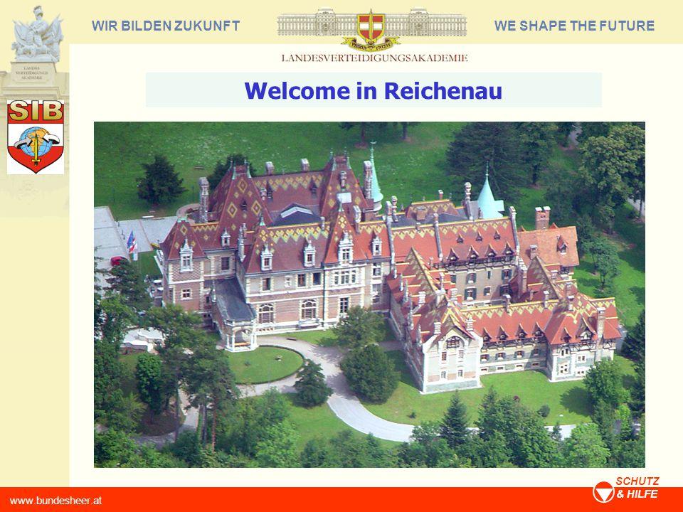 WE SHAPE THE FUTUREWIR BILDEN ZUKUNFT www.bundesheer.at SCHUTZ & HILFE Welcome in Reichenau