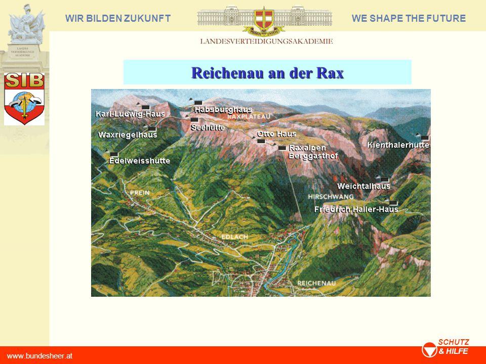 WE SHAPE THE FUTUREWIR BILDEN ZUKUNFT www.bundesheer.at SCHUTZ & HILFE Reichenau an der Rax