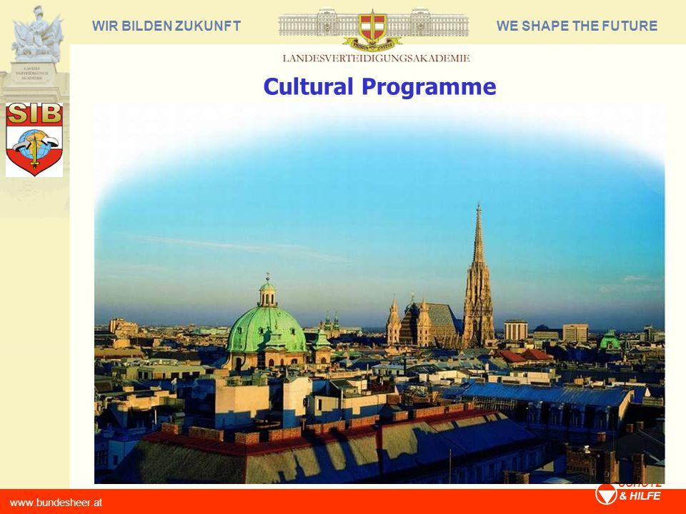 WE SHAPE THE FUTUREWIR BILDEN ZUKUNFT www.bundesheer.at SCHUTZ & HILFE Cultural Programme