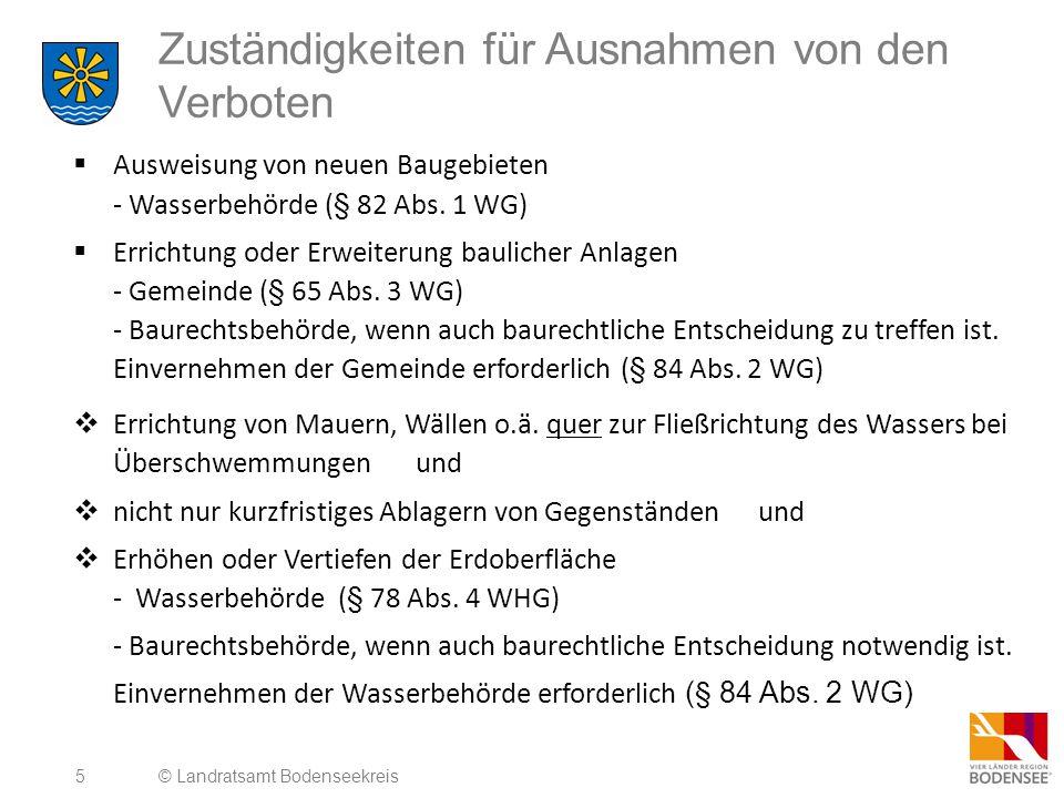 5 Zuständigkeiten für Ausnahmen von den Verboten  Ausweisung von neuen Baugebieten - Wasserbehörde (§ 82 Abs.