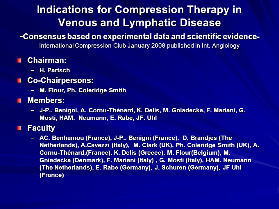 Indications for Compression Therapy in Venous and Lymphatic Disease - Consensus based on experimental data and scientific evidence- International Comp
