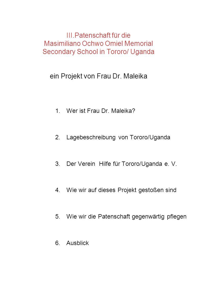 1.Wer ist Frau Dr. Maleika? 2.Lagebeschreibung von Tororo/Uganda 3.Der Verein Hilfe für Tororo/Uganda e. V. 4.Wie wir auf dieses Projekt gestoßen sind